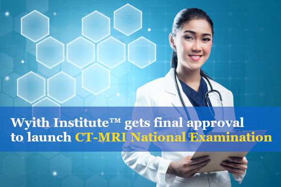 Wyith Institute™ gets second (final) board approval for nation-wide CT & MRI professional examination 2020 in the Philippines